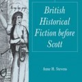 British Historical Fiction Before Scott by Anne H, Stevens
